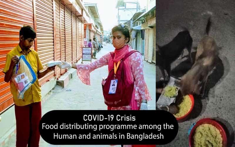 COVID-19 Crisis,Food distributing programme among the Human and animals in Bangladesh