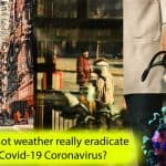 Will the hot weather really eradicate the Covid-19 Coronavirus?