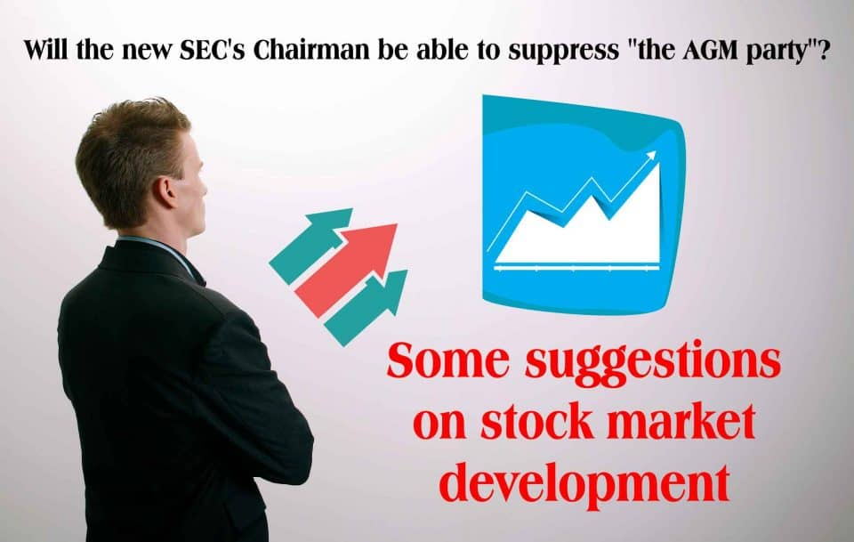 """Some suggestions on stock market development; will the new SEC's Chairman be able to suppress """"the AGM party""""?"""